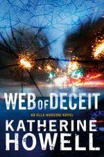Web of Deceit : An Ella Marconi Novel 6 - Katherine Howell