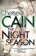 The Night Season : A Gretchen Lowell Novel 4 - Chelsea Cain