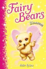 Blossom : Fairy Bears 3 - Julie Sykes
