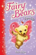 Sparkle : Fairy Bears 4 - Julie Sykes