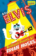 A Cat Called Elvis - Brian Moses