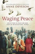 Waging Peace - Anne Deveson