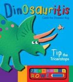 Tip the Triceratops : Dinosauritis : Book 2 - Jeannette Rowe