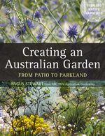 Creating an Australian Garden - Angus Stewart