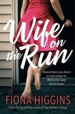 Wife on the Run  : Signed Copies Available!* - Fiona Higgins