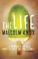 The Life - Malcolm Knox