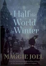Half the World in Winter - Order Now For Your Chance to Win!* - Maggie Joel