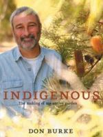 Indigenous : The Making of My Native Garden - Don Burke