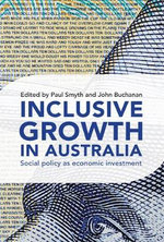 Inclusive Growth in Australia : Social Policy as Economic Investment