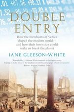 Double Entry : How the merchants of Venice shaped the modern world - and how their invention could make or break the planet - Jane Gleeson-White