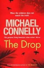 The Drop : Detective Harry Bosch: Book 17 - Michael Connelly