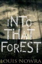 Into That Forest - Louis Nowra