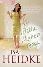 Stella Makes Good - Lisa Heidke