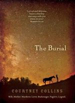 The Burial : Shortlisted for the 2013 Stella Prize - Courtney Collins
