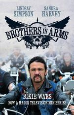 Brothers in Arms  : Bikie Wars (TV TIE-IN) - Sandra Harvey