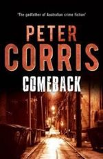 Comeback : Cliff Hardy : Book 37 - Peter Corris
