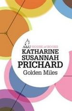 Golden Miles : House of Books Series - Katharine Susannah Prichard