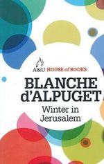 Winter in Jerusalem : House of Books Series - Blanche d'Alpuget
