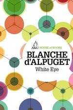White Eye : House of Books Series - Blanche D'Alpuget