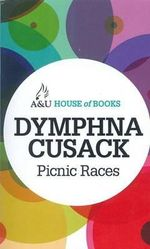 Picnic Races : House of Books Series - Dymphna Cusack