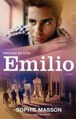 Emilio : Through My Eyes - Sophie Masson