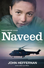 Naveed : Through my Eyes - John Heffernan