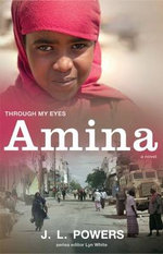 Amina : Through My Eyes - J. L. Powers