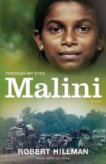 Malini : Through My Eyes - Robert Hillman