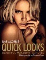 Quick Looks : Beautiful Makeup in Minutes - Rae Morris