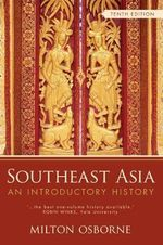 Southeast Asia : An Introductory History - Milton Osborne
