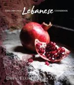 The Original Lebanese Cookbook - Dawn Anthony