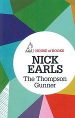 The Thompson Gunner : House of Books Series - Nick Earls