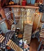 Mouse Mansion : Sam and Julia - Karina Schaapman