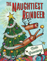 The Naughtiest Reindeer : Douglas Brodie - Nicki Greenberg