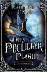 A Very Peculiar Plague : City of Orphans Book 2 - Catherine Jinks