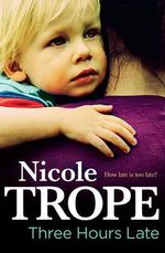 Three Hours Late - Nicole Trope