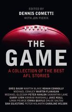 The Game   : A Collection of the Best AFL Stories