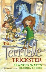 The Terrible Trickster : Sword Girl Series : Book 5 - Frances Watts