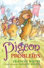 Pigeon Problems : Sword Girl Series : Book 6 - Frances Watts