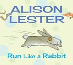 Run Like a Rabbit : Read Along with Alison Lester : Book 1 - Alison Lester