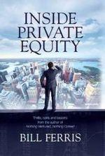 Inside Private Equity - Bill Ferris