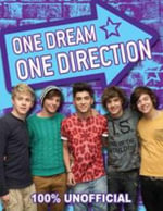 One Dream, One Direction : 100% Unofficial - Allen & Unwin