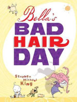 Bella's Bad Hair Day - Stephen Michael King
