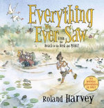 Everything We Ever Saw : From the Beach to the Bush and More! - Roland Harvey