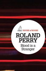 Blood is a Stranger : House of Books Series - Roland Perry