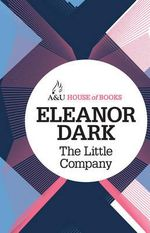 The Little Company : House of Books Series - Eleanor Dark