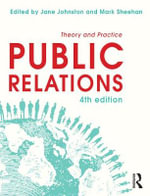 Public Relations : Theory and Practice