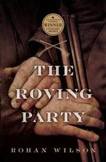 The Roving Party - Rohan Wilson