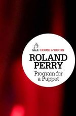 Program for a Puppet : House of Books Series - Roland Perry