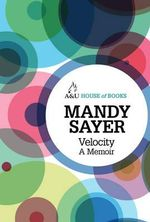 Velocity : A Memoir : House of Books Series - Mandy Sayer